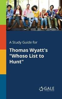 A Study Guide for Thomas Wyatt's Whoso List to Hunt