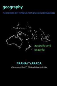 Geography: Australia and Oceania: The Organized Way to Prepare for the National Geographic Bee
