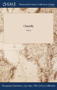 Chantilly; Vol. I