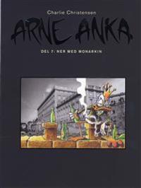 Arne Anka : ner med monarkin