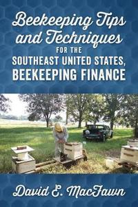 BEEKEEPING TIPS AND TECHNIQUES FOR THE S