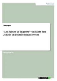 """Les Raisins de La Galere"" Von Tahar Ben Jelloun Im Franzosischunterricht"