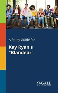 A Study Guide for Kay Ryan's Blandeur