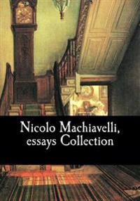 Nicolo Machiavelli, Essays Collection