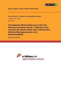 Strategische Markenführung in der Fast Moving Consumer Goods - Industrie. Eine Analyse der Marke Ritter Sport anhand des Markenführungsansatzes von McKinsey/MCM