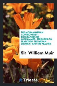 The Mohammedan Controversy; Biographies of Mohammed; Sprenger on Tradition; The Indian Liturgy; And the Psalter