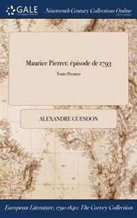 Maurice Pierret: Episode de 1793; Tome Premier