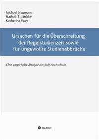 Ursachen Fur Die Uberschreitung Der Regelstudienzeit Sowie Fur Ungewollte Studienabbruche