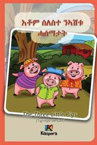 Seleste N'Ashtu Hase'matat - Tigrinya Children Book: The Three Little Pigs (Tigrinya Softcover Version)