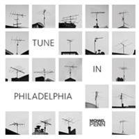 Tune in Philadelphia: A Collection of 75 Rooftop Antenna Images.