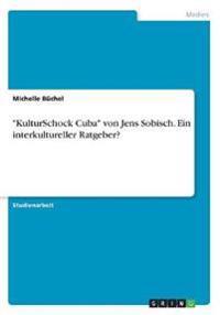 """""""KulturSchock Cuba"""" von Jens Sobisch. Ein interkultureller Ratgeber?"""