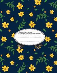 Composition Notebook, 8.5 X 11, 110 Pages: Yellow Flower: (School Notebooks)