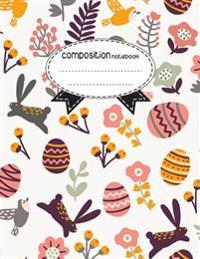 Composition Notebook, 8.5 X 11, 110 Pages: Easter-Eggs: (School Notebooks)