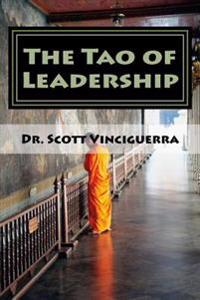 The Tao of Leadership: Essential Lessons in Wisdom and Purpose