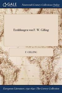 Erzahlungen Von F. W. Gilling