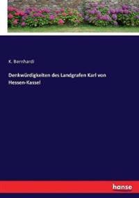 Denkwürdigkeiten des Landgrafen Karl von Hessen-Kassel