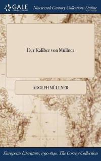 Der Kaliber Von Mullner
