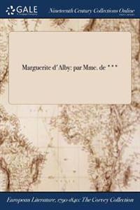 Marguerite D'Alby: Par Mme. de ***