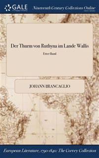 Der Thurm Von Ruthyna Im Lande Wallis; Erter Band