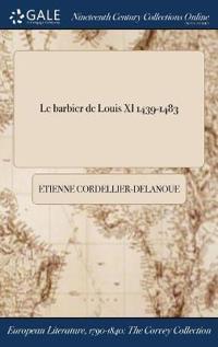 Le Barbier de Louis XI 1439-1483