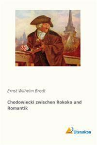 Chodowiecki zwischen Rokoko und Romantik