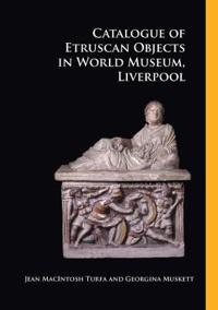 Catalogue of Etruscan Objects in World Museum, Liverpool