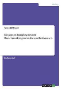 Prävention berufsbedingter Hauterkrankungen im Gesundheitswesen
