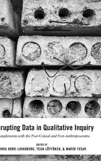 Disrupting Data in Qualitative Inquiry