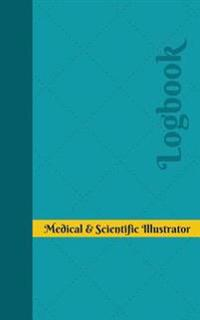 Medical & Scientific Illustrator Log: Logbook, Journal - 102 Pages, 5 X 8 Inches