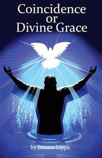 Coincidence or Divine Grace