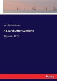 A Search After Sunshine