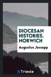 Diocesan Histories. Norwich
