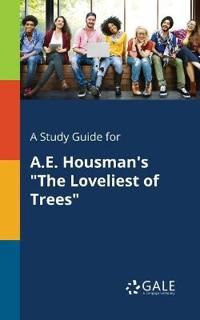 A Study Guide for A.E. Housman's the Loveliest of Trees