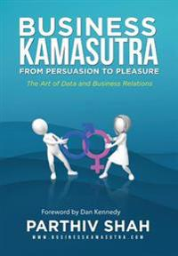 Business Kamasutra: From Persuasion to Pleasure