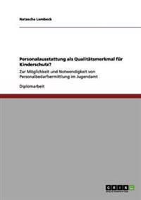 Personalausstattung ALS Qualitatsmerkmal Fur Kinderschutz?