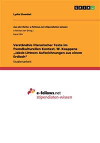 """Verstandnis Literarischer Texte Im Fremdkulturellen Kontext. W. Koeppens Jakob Littners Aufzeichnungen Aus Einem Erdloch"""""""