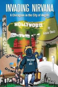 Invading Nirvana: A Chicagoan in the City of Angels