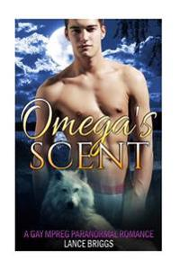 Omega's Scent: Gay Paranormal Mpreg Romance