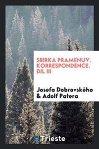 Sbirka Pramenuv. Korrespondence. DIL III