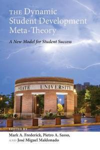 The Dynamic Student Development Meta-theory