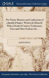 THE PRIVATE MEMOIRS AND CONFESSIONS OF A