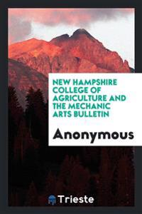 New Hampshire College of Agriculture and the Mechanic Arts Bulletin