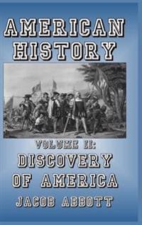 American History: Volume II-Discovery of America
