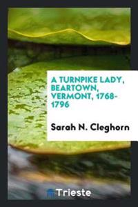 A Turnpike Lady, Beartown, Vermont, 1768-1796