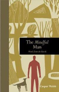 The Mindful Man: Words from the Earth