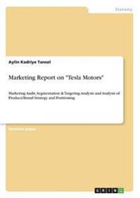 "Marketing Report on ""Tesla Motors"""