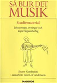 Så blir det musik : lektionstips, övningar och kopieringsunderlag : Studiem