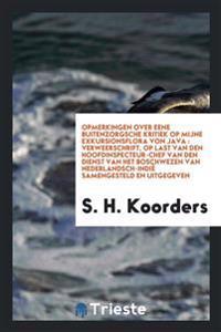 Opmerkingen Over Eene Buitenzorgsche Kritiek Op Mijne Exkursionsflora Von Java: Verweerschrift, Op Last Van Den Hoofdinspecteur-Chef Van Den Dienst Va
