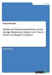 """Einfluss des Transzendentalismus auf die heutige Musikszene. Analyse von """"I have a dream"""" des Rappers Common"""