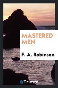 Mastered Men